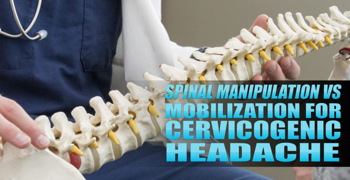 Spinal Manipulation vs Mobilization for Cervicogenic Headache Cover Image | El Paso, TX Chiropractor