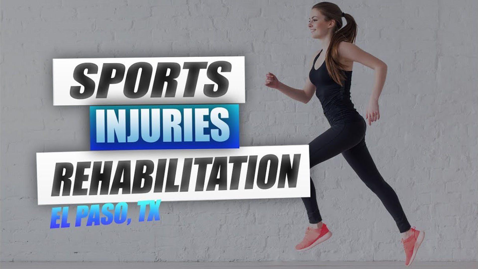 sports injuries rehabilitation el paso tx.