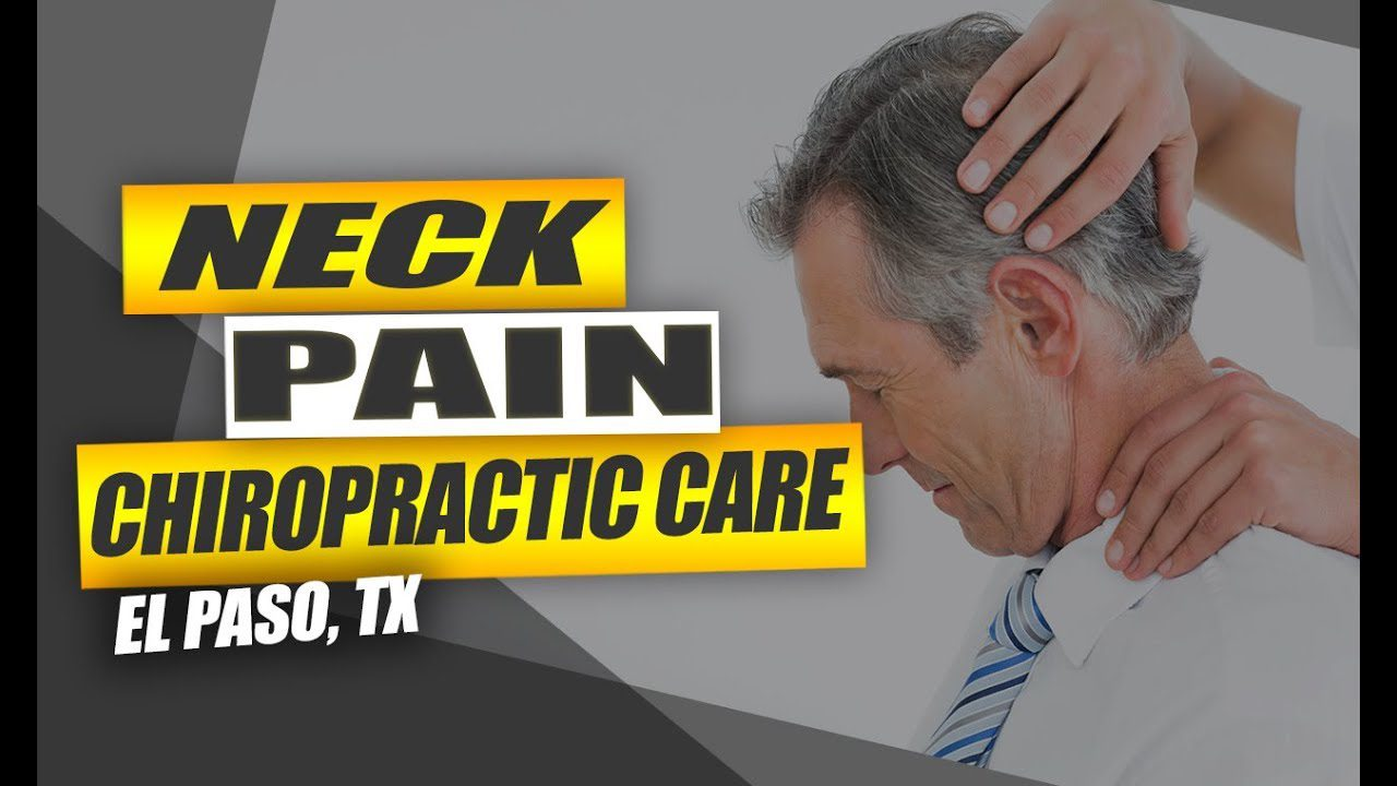 neck pain chiropractic care, injury medical clinic el paso tx.