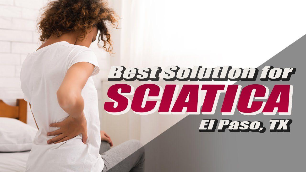 la mejor solución para la lesión por dolor del nervio ciático clínica quiropráctica médica el paso tx.