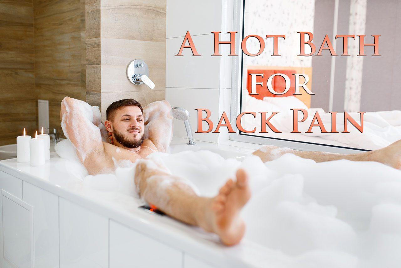 11860 Vista del Sol, Ste. 128 Utilizando baños calientes para relajar la tensión de la espalda, el dolor y el dolor